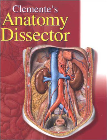 Clemente's Dissector: A Brief Text and Guides to Individual Dissections in Human Anatomy (Applicable for Most Curricula)