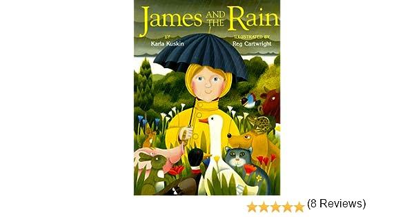 James and the Rain: Karla Kuskin, Reg Cartwright: 9780671888084 ...