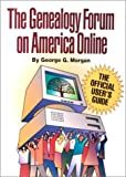 Genealogy Forum on America Online : A User's Guide, Morgan, George W., 0916489876
