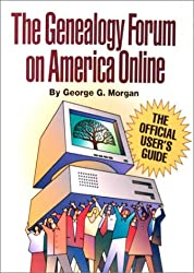 Genealogy Forum on America Online: The Official User's Guide