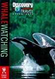 Discovery Travel Adventure Whale Watching (Discovery Travel Adventures)