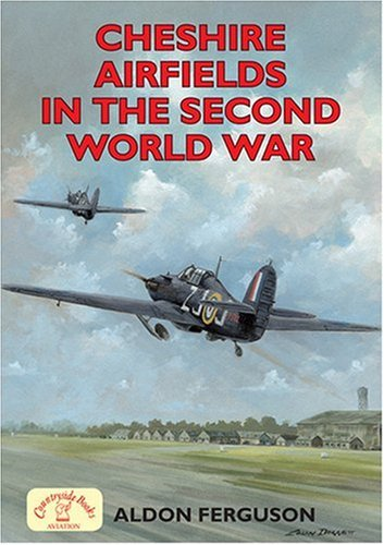 Download Cheshire Airfields of the Second World War (British Airfields in the Second World War) ebook