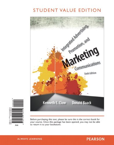 Integrated Advertising, Promotion, and Marketing Communications, Student Value Edition (6th Edition)