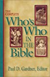 The Complete Who's Who in the Bible, , 0310211220