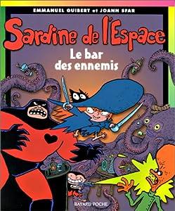 """Afficher """"Sardine de l'espace n° 2 Le bar des ennemis"""""""