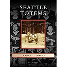 Seattle Totems (Images of Sports)