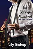 No Strings Attached by Lily Bishop (2013-07-03)