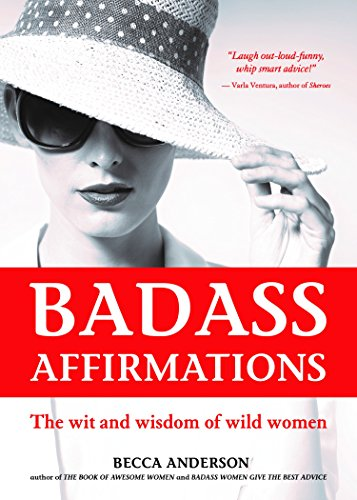 Badass affirmations the wit and wisdom of wild women kindle badass affirmations the wit and wisdom of wild women by anderson becca fandeluxe Gallery