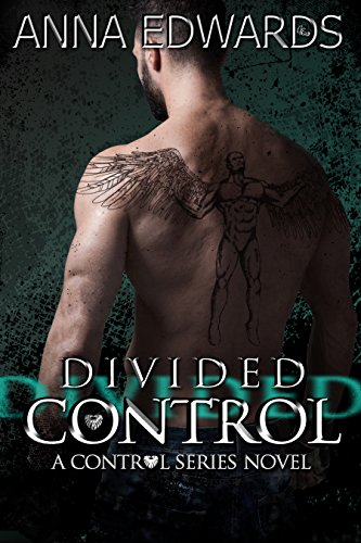 Divided Control (The Control Series Book 2) by [Edwards, Anna]