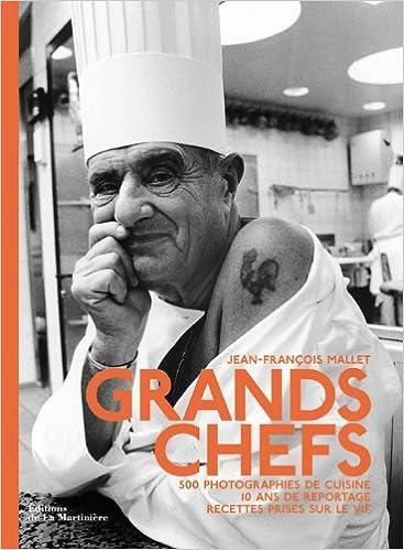 Amazon.fr - Grands Chefs : 500 Photographies De Cuisine, 10 Ans De ...