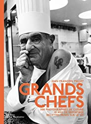 Grands chefs : 500 photographies de cuisine, 10 ans de reportage, recettes prises sur le vif