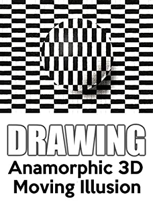 Clip: Drawing Anamorphic 3D Moving Illusion
