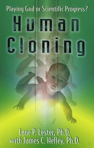 Human Cloning: Playing God or Scientific Progress?