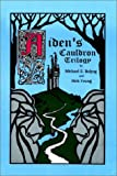 Aiden's Cauldron Trilogy, Michael E. Bolyog and Rick Young, 1403303592