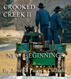 Front cover for the book Crooked Creek: New Beginnings (Crooked Creek Series) by Joseph Patrick Culhane