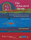 The Educated Heart: Professional Boundaries for Massage Therapists and Bodyworkers (LWW In Touch Series)