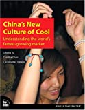 img - for China's New Culture of Cool: Understanding the world's fastest-growing market book / textbook / text book