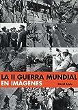 La II Guerra Mundial en Imágenes, David Boyle, 8484034747