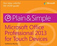 Microsoft Office Professional 2013 for Touch Devices Plain & Simple Front Cover
