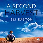 A Second Harvest   Eli Easton