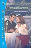 Undercover Honeymoon, Leigh Greenwood, 0373244525