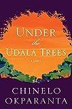 Under the Udala Trees by Chinelo Okparanta (2015-09-22)