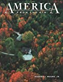 America from the Air, Robert J. Moore, 1586631160