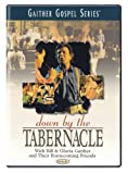 Bill and Gloria Gaither: Down by the Tabernacle