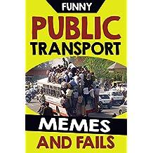 Memes: Funny Pubic Transport Memes, Fails, Jokes and Hilarious Pictures! Fail Memes (Lol Memes) So Funny?!