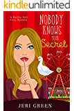 Nobody Knows Your Secret: A Hadley Pell Cozy Mystery