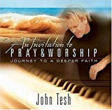 The Power of Prayer and Worship, John Tesh, 1404100571