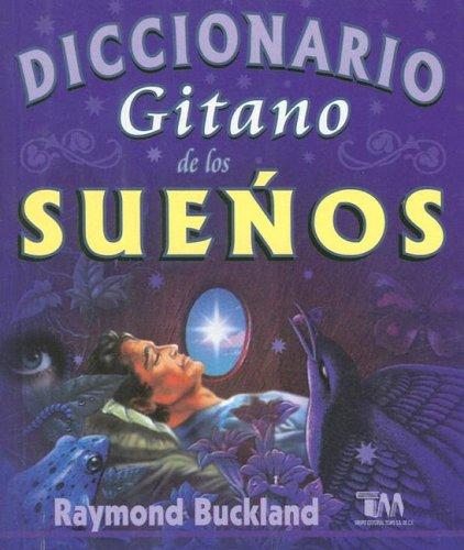 Diccionario Gitano de Los Suenos (Spanish Edition) (Suenos De Los Diccionario)