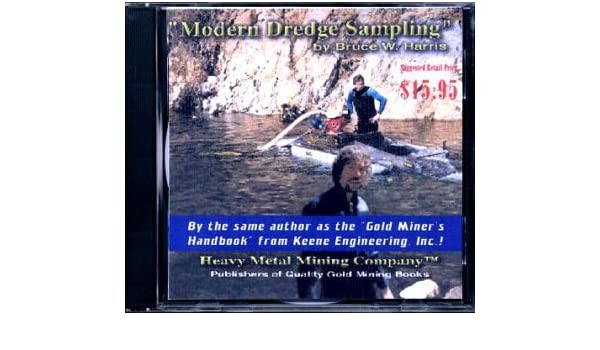 Modern Dredge Sampling (Modern Gold Dredging, Volume 3
