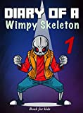 Book for kids: Diary Of A Wimpy Skeleton 1: Adventures On The Surface