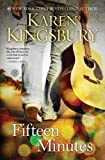 Fifteen Minutes, Karen Kingsbury, 159413698X