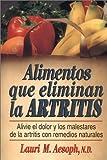 Alimentos Que Eliminan la Artritis, Lauri M. Aesoph, 0130804231