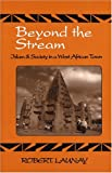 Beyond the Stream : Islam and Society in a West African Town, Launay, Robert, 1577663438