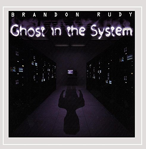 Brandon Rudy - Ghost in the System (CD)