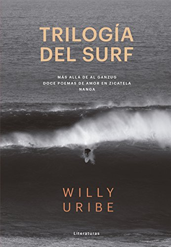 Trilogía del surf (Literaturas) (Spanish Edition) by [Uribe, Willy]
