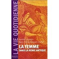 FEMME DANS LA ROME ANTIQUE (LA)