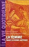 La Femme dans la Rome antique par Gourevitch