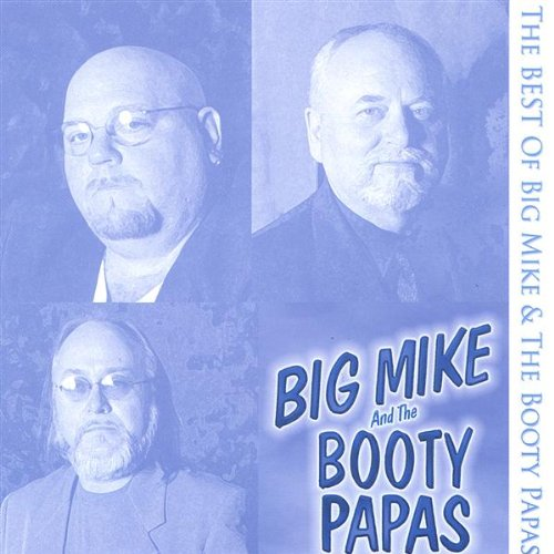 Best of Big Mike & the Booty Papas