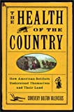 The Health of the Country, Conevery Bolton Valencius, 0465089860