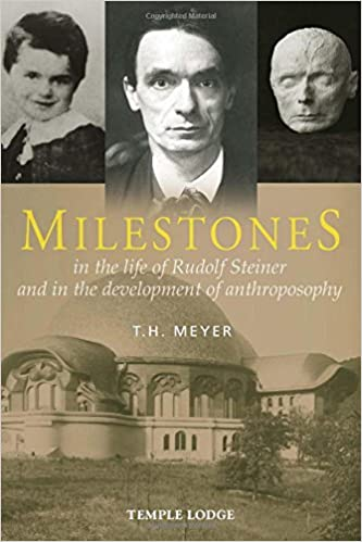 Milestones: In the Life of Rudolf Steiner and in the Development of Anthroposophy