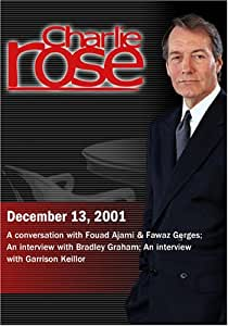 Charlie Rose with Fouad Ajami & Fawaz Gerges; Bradley Graham; Garrison Keillor (December 13, 2001)