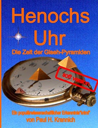 Henochs Uhr: Die Zeit der Giseh-Pyramiden