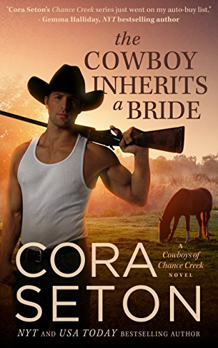 The Cowboy Inherits a Bride (Cowboys of Chance Creek Book 0) by [Seton, Cora]