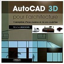 AUTOCAD 3D POUR L'ARCHITECTURE : CONCEPTION D'UNE MAISON ET DE SON...