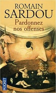 Pardonnez nos offenses, Sardou, Romain