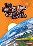 Download The Energy That Warms Us: A Look at Heat (Lightning Bolt Books) in PDF ePUB Free Online